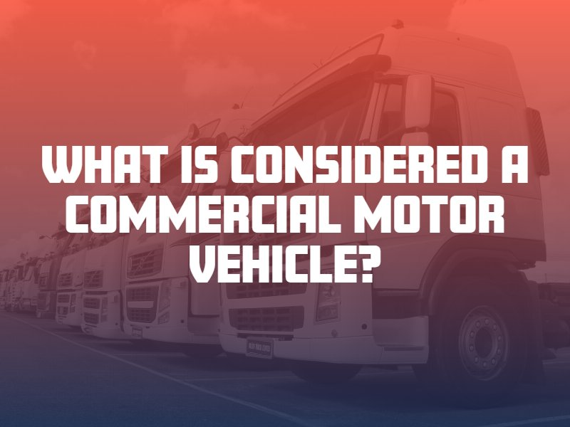 what is considered a commercial motor vehicle?