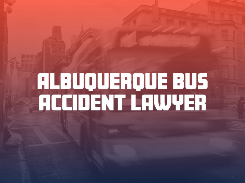 Albuquerque bus accident lawyer