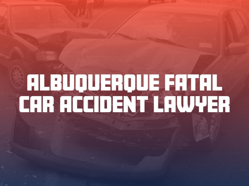 Albuquerque fatal car accident lawyer
