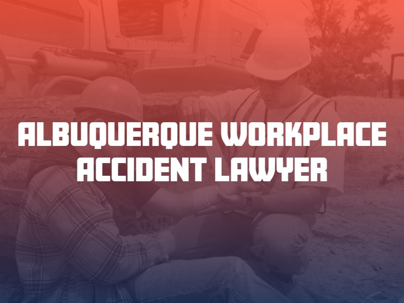 Albuquerque workplace accident lawyer